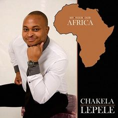 Gigismooth: Chakela Lepele - My * Your * Our Africa (2016)