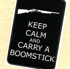 # Keep Calm & Carry a Boomstick Sticker