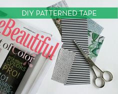 How To: Make Patterned Tape From Magazine Clippings