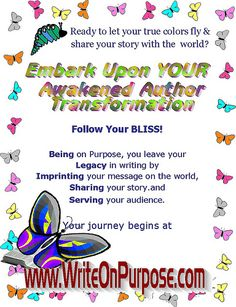 Awakened Author Challenge BLISS Butterfly shows your path to BLISS through writing and publishing your book Start now for FREE with the 30 Day Awakened Author Challenge at http://WriteOnPurpose.com/challenge