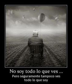 #dia a día Muchas personas no ven lo que en realidad somos