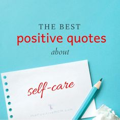 The best positive quotes about self-care