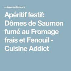 Apéritif festif: Dômes de Saumon fumé au Fromage frais et Fenouil - Cuisine Addict