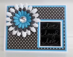 Bright inspirational live, love, laugh card.  Black, white and blue