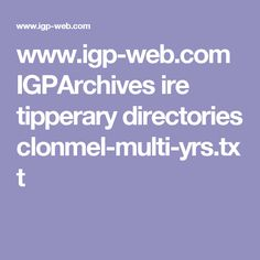 www.igp-web.com IGPArchives ire tipperary directories clonmel-multi-yrs.txt