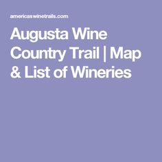 Augusta Wine Country Trail   Map & List of Wineries
