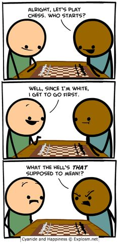 The darker skinned person misunderstands the caucausian person and thinks he is talking about colour of skin but is really just talking about chess pieces. The rules are that the person playing with white piecesmove first, not because he actually has white skin                                                                                                                                                      More
