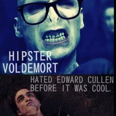 Hahaha hipster voldemort.