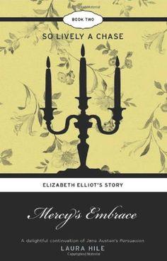 Mercy's Embrace: Elizabeth Elliot's Story Book 2 - So Lively a Chase