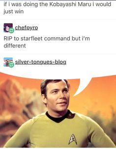 What Kirk would say Watch Star Trek, Star Trek Show, Star Trek Enterprise, Star Trek Voyager, Wallpaper Star Trek, Star Trek Chekov, Trekking Quotes, Star Terk, Star Trek Meme