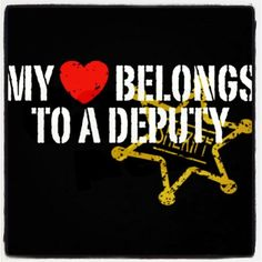 My ❤belongs to a deputy sheriff Cop Wife, Police Wife Life, Police Family, I Love My Hubby, Love Of My Life, Sheriff Deputy Wife, Law Enforcement Wife, James Faulkner, Police Love