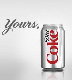 Diet Coke!