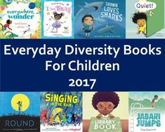everyday diversity books from 2017 new multicultural books for kids -- nice selection inclusive, diverse, multicultural, children's books, booklist for kids