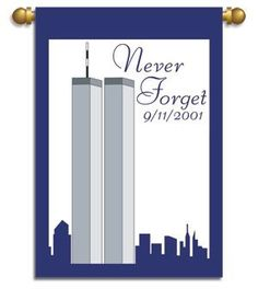 """Never Forget 9/11 Garden Flag . $19.99. 13"""" x 18"""". Enhance your home or garden. Double applique. Never Forget Garden Flag Banner 13 x 18  High quality garden banner.  Amazing detail.  Double sided flag.  If words are on flag, both sides will dispaly words correctly.  Dimensions:  13 x 18  Includes flag.  Garden Pole not included."""