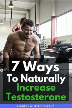 Here are 7 proven ways for you to naturally increase your testosterone so you can burn fat and build muscle. #muscle #fatloss #burnfat #fatfam #testosterone #craiglewisfitness