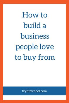 Many people struggle with how to build a business that customers can't get enough of. As such, they often struggle with a lack of customers. Find out the foundational thing you need to build a business people love to buy from.