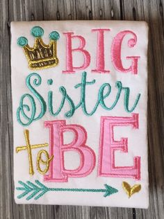 A personal favorite from my Etsy shop https://www.etsy.com/listing/245509098/big-sister-to-be-embroidered-shirt-or
