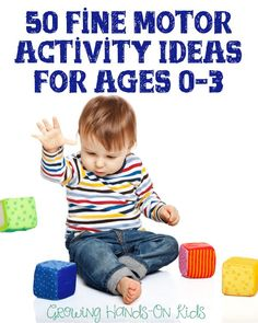 50 fine motor activity ideas for ages 0-3, a free printable for Kid Tips newsletter subscribers on Growing Hands-On Kids.