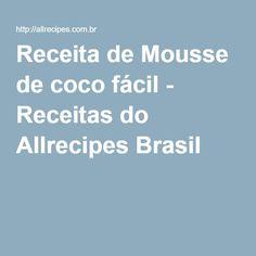 Receita de Mousse de coco fácil - Receitas do Allrecipes Brasil