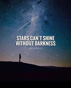 Positive Quotes : QUOTATION – Image : Quotes Of the day – Description Stars cant shine without darkness. Sharing is Power – Don't forget to share this quote ! https://hallofquotes.com/2018/03/18/positive-quotes-stars-cant-shine-without-darkness/