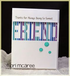 Smiling while Stamping handmade friend card using My Favorite Things Friend die and Sweet Birthday Wishes stamp set