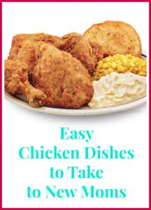 Easy Chicken Dishes to Take to New Moms - The Kennedy Adventures!