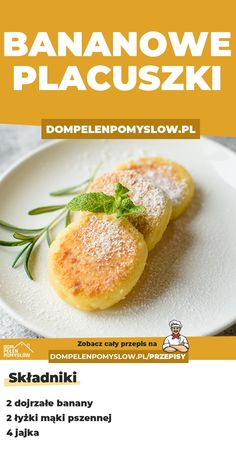 Bananowe placki - szybkie i proste! - DomPelenPomyslow.pl Veggie Recipes, Baby Food Recipes, Cooking Recipes, Healthy Recipes, Good Food, Yummy Food, Easy Eat, Diy Food, Food Inspiration