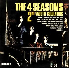 """""""2nd Vault Of Golden Hits"""" (1966, Philips) by The Four Seasons.  Contains """"Opus 17 (Don't You Worry 'Bout Me)"""" and """"I've Got You Under My Skin."""""""