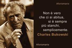 Charles Bukowski, Sayings, Memes, Anna, Snoopy, Schmuck, Psicologia, Pictures, Lyrics