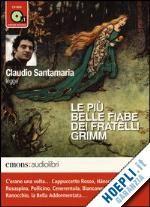 LE PIU' BELLE FIABE DEI FRATELLI GRIMM LETTE DA CLAUDIO SANTAMARIA   - MP3 un libro di GRIMM JACOB