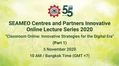 SEAMEO Centres and Partners Innovative Online Lecture Series 2020 Travel Agent Career, Online Lectures, Innovation Strategy, Earn Money From Home, Centre, Classroom, Digital, Class Room