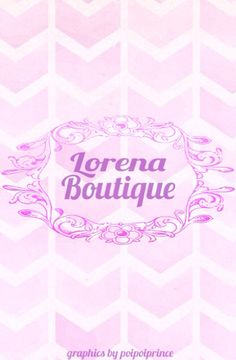 Lorena Boutique graphics by @poipoiprince on wattpad
