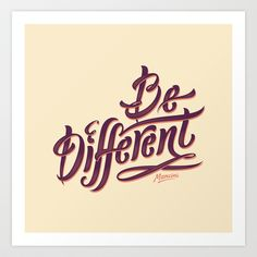 Be Different Art Print by Gustavo Mancini - $16.00