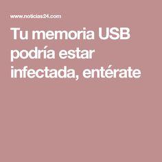 Tu memoria USB podría estar infectada, entérate
