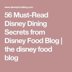 56 Must-Read Disney Dining Secrets from Disney Food Blog | the disney food blog