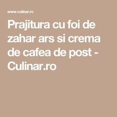 Prajitura cu foi de zahar ars si crema de cafea de post - Culinar.ro