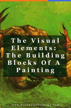 The Visual Elements Of Art - The Building Blocks Of A Painting   Design   Art Fundamentals   Canvas Painting   Oil Painting For Beginners   Oil Painting Tips