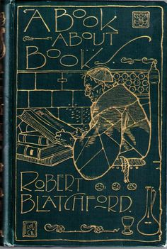 A Book About Books by Robert Blatchford, London: The Clarion Press, 1903, cover design by Frank Chesworth
