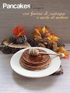 Pancakes all'acqua con farina di castagne e miele di melata // water pancakes with chestnut flour and nelata honey