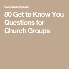 80 Get to Know You Questions for Church Groups