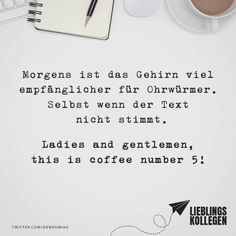 Morgens Ist Das Gehirn Viel Empfänglicher Für Ohrwürmer. Selbst Wenn Der  Text Nicht Stimmt. Ladies And Gentlemen, This Is Coffee Number 5