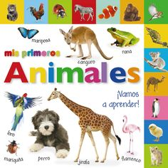 MIS PRIMEROS ANIMALES. ¡VAMOS A APRENDER! - ¿Te gustaría saltar como un canguro? ¿Sabes ladrar como un perro? Este libro, lleno de imágenes y color, es perfecto para que los más pequeños vayan descubriendo los animales contigo. Contiene divertidas actividades, señaladas con una estrella, que desarrollarán su inteligencia y su capacidad de observación, y lengüetas que les ayudarán a usar este primer diccionario. ¡Para que los niños aprendan jugando!