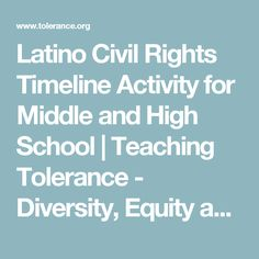 Latino Civil Rights Timeline Activity for Middle and High School | Teaching Tolerance - Diversity, Equity and Justice