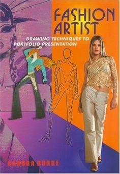 Fashion Artist: Drawing Techniques to Portfolio Presentation (Fashion Design Series) by Sandra Burke