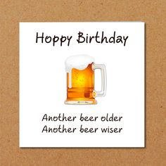 Funny BEER Birthday Card for Dad, Son, Male, Friend - Humorous Pun Quote - another year older drinking drunk alcohol party Happy Birthday Male Friend, Birthday Greetings For Dad, Birthday Wishes For Men, Birthday Verses, Birthday Cards For Son, Birthday Card Sayings, Masculine Birthday Cards, Bday Cards, Funny Birthday Cards