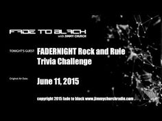 Ep. 270 FADE to BLACK FADERNIGHT Trivia Challenge LIVE on air - Published on Jul 7, 2015 The first FADERNIGHT Trivia Challenge...callers take on Jimmy with their best trivia quesions...all subjects...no Google...great questions and a fun night...who won? #f2b #KGRA