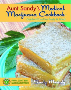 LOL! Recipes reprinted with permission from Aunt Sandy's Medical Marijuana Cookbook, available here.