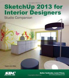 SketchUp 2013 for Interior Designers./ Daniel John Stine. Signatura:  91 SketchUp Pro 2013 STI  Na biblioteca: http://kmelot.biblioteca.udc.es/record=b1519301~S1*gag