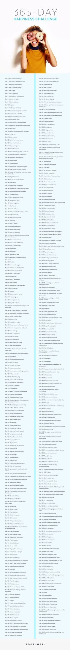 The most important thing in life, without a doubt, is to be happy. With that being said, don't overthink your happiness — remaining content is actually incredibly simple. We created a 365-day challenge that will make you more cheerful than you've ever been.