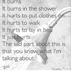 Or when you forget and stretch that part too far... It just hurts ... but it makes you feel better